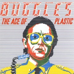 Buggles – Age of Plastic (1980)