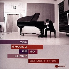 Benemont Tench - You Should Be So Lucky (2014)