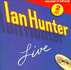 Ian Hunter - Welcome to the Club: Live (1980)