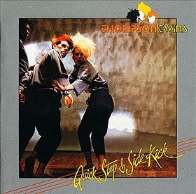 Thompson Twins - Quick Step & Side Kick (1983)