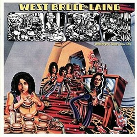 West, Bruce & Laing - Whatever Turns You On (1973)