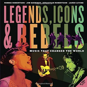 Legends, Icons & Rebels: Music That Changed the World (2013)