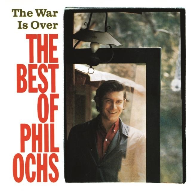The War Is Over: The Best of Phil Ochs (1988)