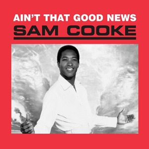 Sam Cooke - Ain't That Good News (1964)