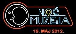 """Projekat """"Noć muzeja"""": u subotu, 19. maja 2012."""