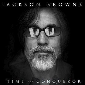 Jackson Browne - Time the Conqueror (2008)