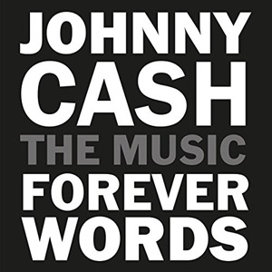 Johnny Cash, The Music: Forever Words (2016)