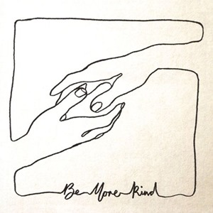 Be More Kind (2018)