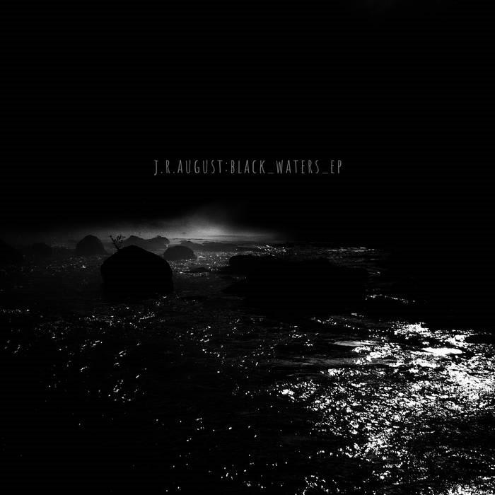 J.R. August - Black Waters (EP, 2018)