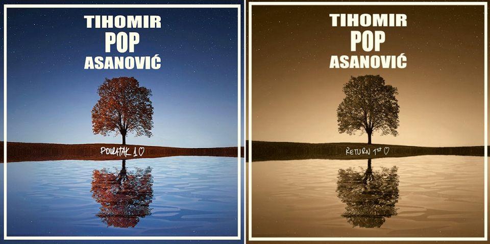 Tihomir Pop Asanović - Povratak prvoj ljubavi / Return to the First Love (2019)