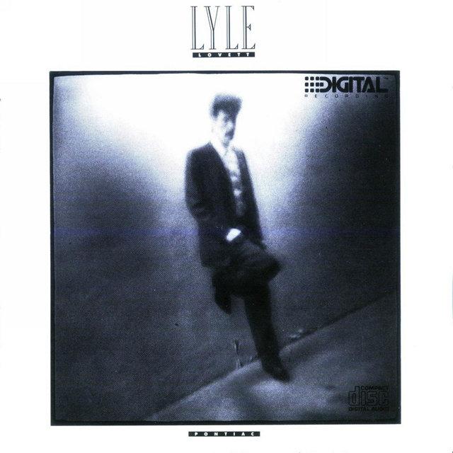 Lyle Lovett - Pontiac (1987)