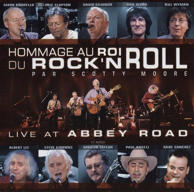 Hommage Au Roi Du Rock 'N Roll Par Scotty Moore; Live at Abbey Road (2005)